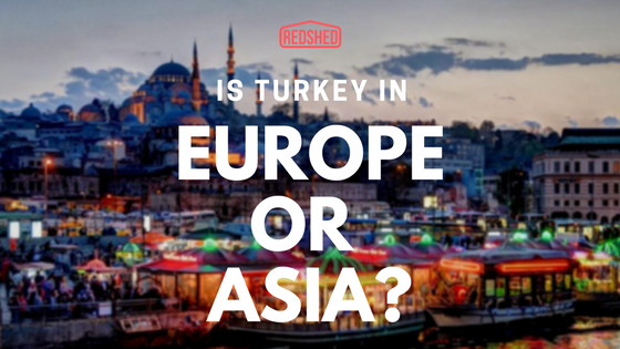 Is Turkey In Europe Or Asia Redshed